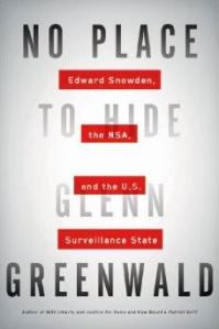 No Place to Hide - Edward Snowden, the NSA, and the US Surveillance State by Glenn Greenwald