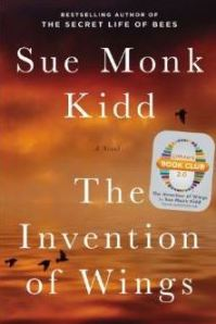 The Invention of Wings - A Novel by Sue Monk Kidd
